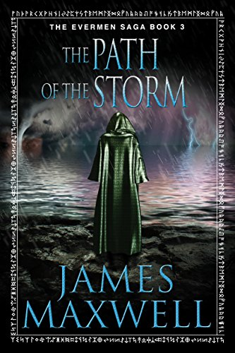 The Path of the Storm (The Evermen Saga Book 3) (English Edition) par James Maxwell