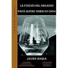 LA FUNCIÓN DEL ORGASMO - PAPÁ QUIERE MORIR EN CASA (TEATRO ESPAÑOL)