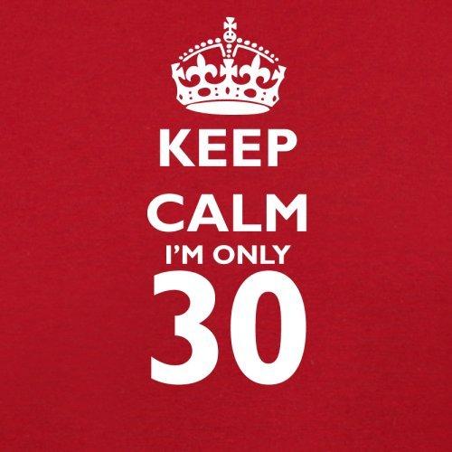 Keep calm I'm only 30 - Herren T-Shirt - 13 Farben Rot