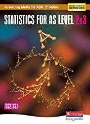 Advancing Maths for AQA: Statistics 2 & 3 (SS2 & SS3) (AQA Advancing Maths)