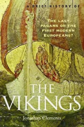 A Brief History of the Vikings (Brief Histories)