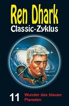Ren Dhark Classic-Zyklus 11: Wunder des blauen Planeten