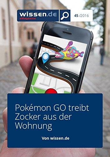 wissen.de-eMagazine: Pokémon GO treibt Zocker aus der Wohnung (wissen.de-eMagazine 2016 45)
