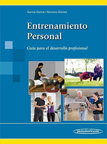 Entrenamiento Personal. Guía para el desarrollo profesional