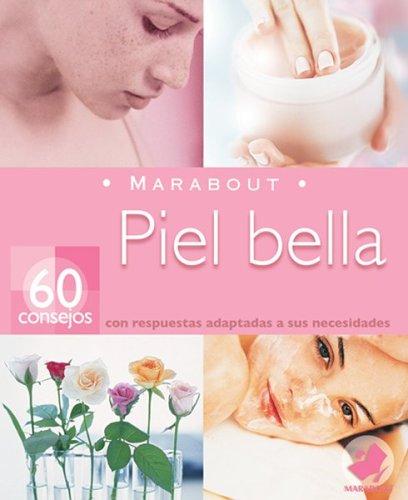Piel Bella: 60 Consejos Con Respuestas Adaptadas A Sus Necesidades (Marabout)