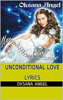 UNCONDITIONAL LOVE: LYRICS (English Edition) eBook: Oksana