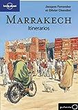 Marrakech. Itinerarios (Guías Itinerarios Lonely Planet)