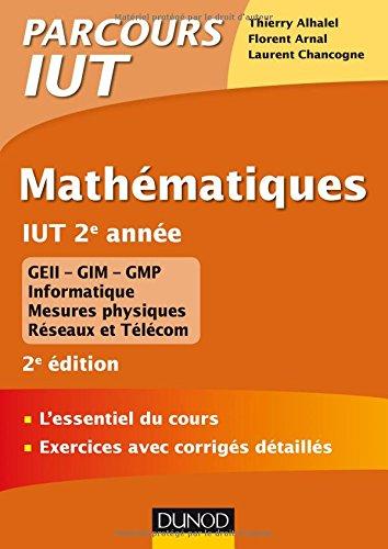 Mathématiques IUT 2e année - 2e éd. - L'essentiel du cours, exercices avec corrigés détaillés par Thierry Alhalel