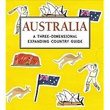 Australia: A Three-Dimensional Expanding Country Guide: A Three-Dimensional Expanding Country Guide (City Skylines)