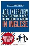 Job Interview: Come superare bene un colloquio di lavoro in inglese (In Business with Clive)