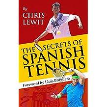 The Secrets of Spanish Tennis (English Edition)