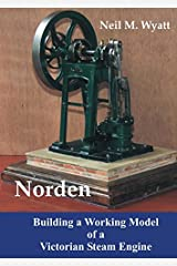 Norden: Building a Working Model Victorian Steam Engine: A Workshop Handbook for Model Engineers Paperback