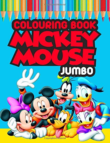 a3a395a9b3 Mickey Mouse JUMBO Colouring Book: Amazing Colouring Book For Kids of All  Ages