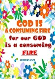 Hebrews 12:29 God Is A Consuming Fire: Portable Names Of God Bible Verse Quote Composition Notebook To Write In (Medium Quote Ruled Journal)