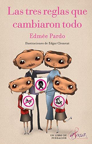 Las tres reglas que cambiaron todo (Cuidado, prevención y salud mamaria) por Edmée Pardo