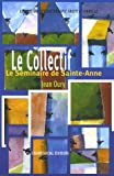 Le Collectif: Le Séminaire de Sainte-Anne