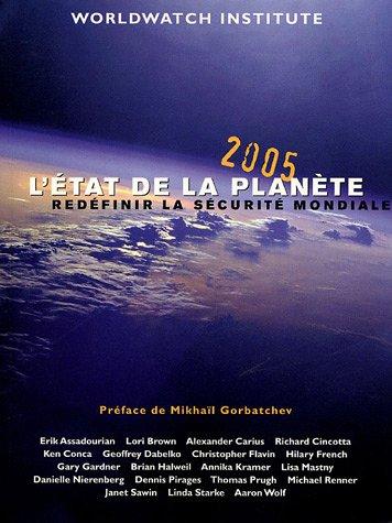 L'état de la planète : Redéfinir la sécurité mondiale Rapport de l'Institut Worldwatch sur le développement durable