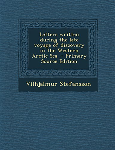 Letters written during the late voyage of discovery in the Western Arctic Sea  - Primary Source Edition