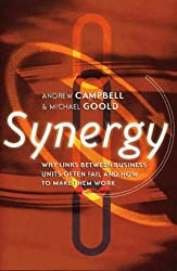 Synergy: Why Links Between Business Units So Often Fail and How to Make Them Work