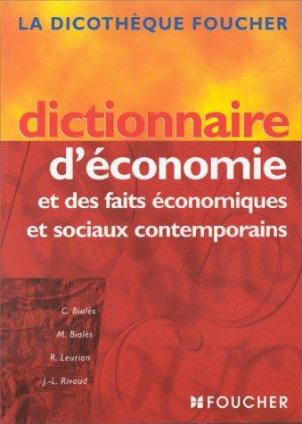 Dictionnaire d'conomie et des faits, conomiques et sociaux contemporains