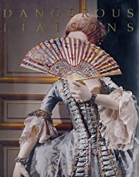 Dangerous Liaisons: Fashion and Furniture in the Eighteenth Century (Metropolitan Museum of Art Publications)
