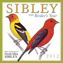 (Sibley Calendar: The Birder's Year (2012)) By Sibley, David Allen (Author) calendar on (07 , 2011)
