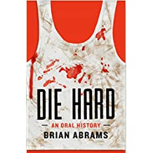 Die Hard: An Oral History (Kindle Single) (English Edition)