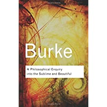 A Philosophical Enquiry Into the Sublime and Beautiful (Routledge Classics)