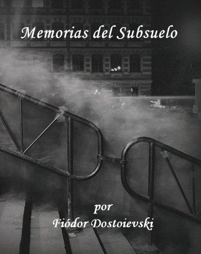 Memorias del Subsuelo (version en espanol) Incluye notas del author.
