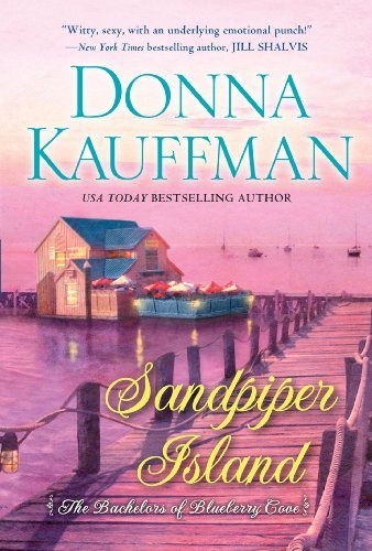 Sandpiper Island (Bachelors of Blueberry Cove) by Donna Kauffman (2014-08-26) par Donna Kauffman