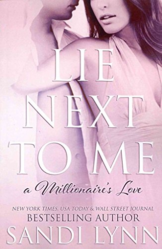 [(Lie Next to Me (a Millionaire's Love))] [By (author) Sandi Lynn] published on (February, 2014)