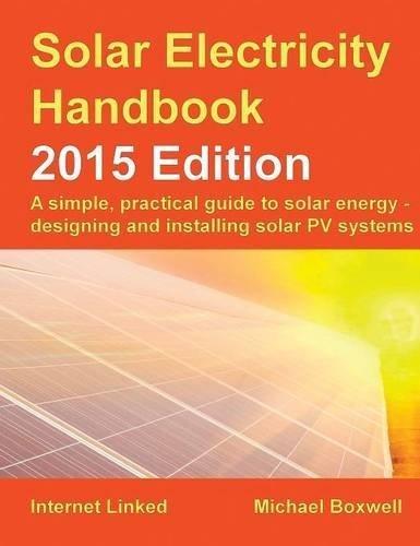 Solar Electricity Handbook - 2015 Edition by Michael Boxwell (2015-08-03)