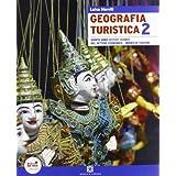 Geografia turistica. Con espansione online. Per le Scuole superiori: 2
