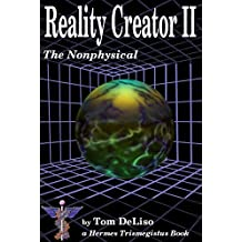 Reality Creator II: the Nonphysical Side