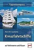 Kreuzfahrtschiffe: auf Weltmeeren und Flüssen (Typenkompass)