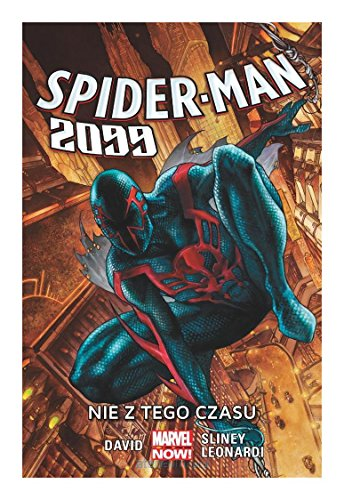 Spider-Man 2099 (Tom I) Nie z tego czasu - Peter David, Will Sliney, Rick Leonardi [KOMIKS]