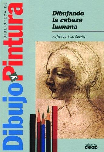 Dibujando la cabeza humana (Biblioteca de dibujo y pintura)