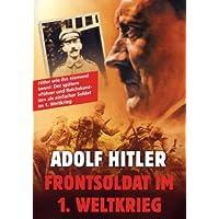 Adolf Hitler - Der Frontsoldat