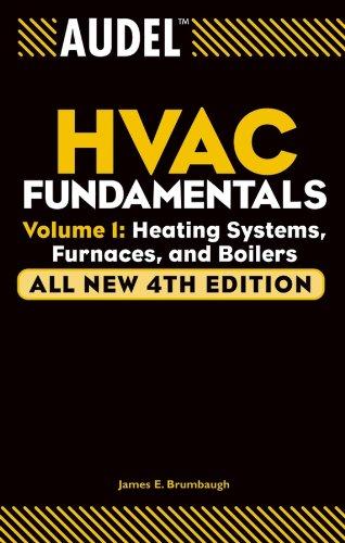 James E. Brumbaugh\'s Audel HVAC Fundamentals, Volume 1: Heating ...