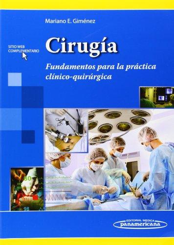 Cirugía. Fundamentos Para La Práctica Clínico-Quirúrgica