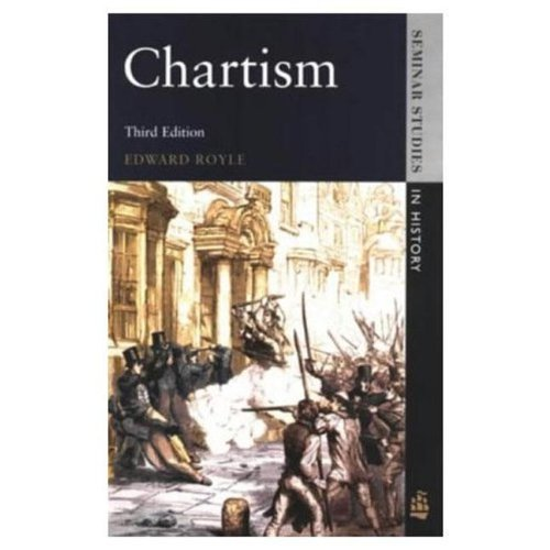 Chartism (Seminar Studies In History) 3rd (third) Edition by Royle, Edward published by Longman (1996)