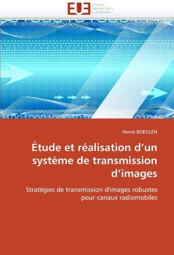 Étude et réalisation d''un système de transmission d''images par Hervé BOEGLEN