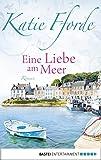 Eine Liebe am Meer: Roman - Katie Fforde