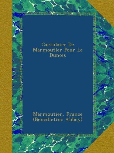 MARMOUTIER ET ENVIRONS - Cartulaire De Marmoutier Pour Le Dunois