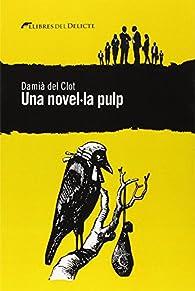 Una Novel·La Pulp par  Damià Del Clot Trias