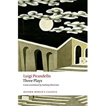 Three Plays Six Characters in Search of an Author, Henry IV, The Mountain Giants (Oxford World's Classics)