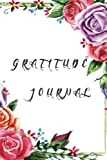Gratitude Journal: Personalized gratitude journal,Happiness Journal,Book for mindfulness reflection thanksgiving,Great self care gift or for him or ... and Thank you Journal Floral Series)