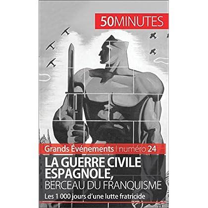 La guerre civile espagnole, berceau du franquisme (Grands Événements): Les 1 000 jours d'une lutte fratricide