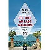 Die Tote am Lago Maggiore: Ein Fall für Matteo Basso