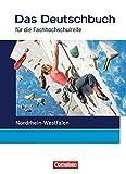 Das Deutschbuch - Fachhochschulreife - Nordrhein-Westfalen: 11./12. Schuljahr - Schülerbuch